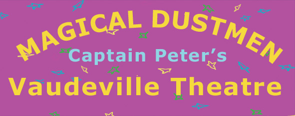 Magical DustMen Vaudeville Theatre